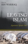 Leaving Islam: Apostates Speak Out - Ibn Warraq