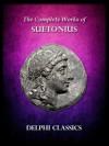 Complete Works of Suetonius (Illustrated) (Delphi Ancient Classics) - Suetonius
