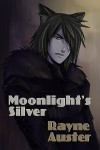 Moonlight's Silver - Rayne Auster