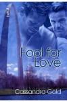 Fool for Love - Cassandra Gold