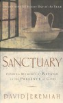 Sanctuary: Finding Moments of Refuge in the Presence of God - David Jeremiah