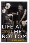 Life at the Bottom: The Worldview That Makes the Underclass - Theodore Dalrymple