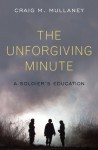 The Unforgiving Minute: A Soldier's Education (HARDCOVER) - Craig M. Mullaney
