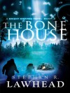 The Bone House (Bright Empires) - Stephen Lawhead