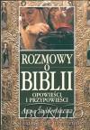 Rozmowy o Biblii Opowieści i przypowieści - Anna Świderkówna