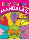 Kids' Flower Mandalas - Sterling Publishing Company, Inc., Arena Verlag, Sterling Publishing Company, Inc.