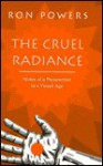The Cruel Radiance - Ron Powers