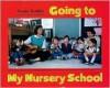 Going to My Nursery School - Susan Kuklin