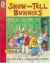 Show and Tell Bunnies - Kathryn Lasky