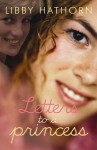 Letters to a Princess - Libby Hathorn