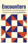 Encounters - Erving Goffman