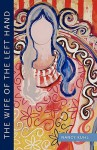 The Wife of the Left Hand - Nancy Kuhl