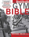 The Men's Health Gym Bible - Myatt Murphy, Michael Mejia