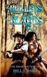 Bullets and Blades: The Short Fiction of Bill Craig: The Short Fiction of Bill Craig - Laura Givens, Bill Craig