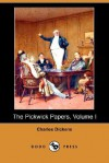 The Pickwick Papers, Volume I (Dodo Press) - Charles Dickens