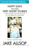 Happy Days And Other Very Short Stories - Jake Allsop