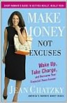 Make Money, Not Excuses - Jean Chatzky