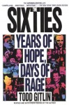 The Sixties: Years of Hope, Days of Rage - Todd Gitlin