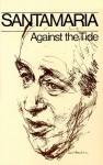Against the Tide - Santamaria, Malcolm Muggeridge, Santamaria