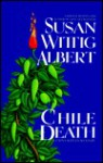 Chile Death (China Bayles Mystery, Book 7) - Susan Wittig Albert