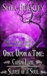 Once Upon a Time: Candy Lane, Sliver of a Soul - Shea Berkley