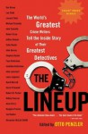 The Lineup: The World's Greatest Crime Writers Tell the Inside Story of Their Greatest Detectives - Otto Penzler