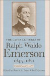 The Later Lectures of Ralph Waldo Emerson, 1843-1871: Two-Volume Set - Ronald A. Bosco