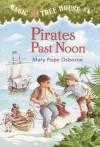 Pirates Past Noon (Magic Tree House #4) - Mary Pope Osborne, Sal Murdocca