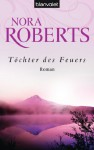Töchter des Feuers: Roman (German Edition) - Uta Hege, Nora Roberts