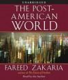 The Post-American World (Audio) - Fareed Zakaria