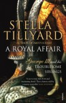 A Royal Affair: George III and his Troublesome Siblings - Stella Tillyard