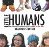 Little Humans - Brandon Stanton