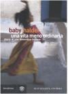 Una vita meno ordinaria. Diario di una domestica indiana - Baby Halder, Vincenzo Vega