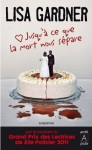 Jusqu'à ce que la mort nous sépare (Suspense) (French Edition) - Lisa Gardner, Sophie Dalle