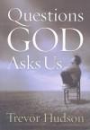Questions God Asks Us - Trevor Hudson