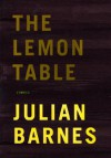 The Lemon Table: Stories - Julian Barnes