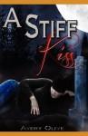 A Stiff Kiss - Avery Olive