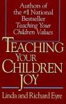 Teaching Your Children Joy - Linda Eyre, Richard Eyre