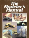 The Modeler's Manual: Trains, Planes, Ships, Military Vehicles, Cars, Rockets - Robert Schleicher