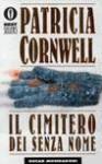 Il cimitero dei senza nome (Kay Scarpetta #6) - Anna Rusconi, Patricia Cornwell