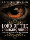 Lord of the Changing Winds - Rachel Neumeier, Emily Durante