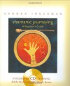 Shamanic Journeying - Sandra Ingerman