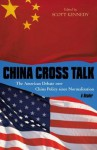 China Cross Talk: The American Debate Over China Policy Since Normalization - Scott Kennedy