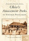 Ohio's Amusement Parks in Vintage Postcards (OH) (Postcard History Series) - David Francis, Diane Francis