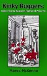 Kinky Buggers: Killer History Examines Historical Perverts - Marek McKenna, Mistress Deena