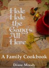 Hale Hale the Gang's All Here - A Family Cookbook - Diane Moody