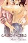 Cambio de Actitud - Mary Calmes, Anne Cain, Vivian Perez