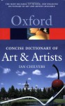 The Concise Oxford Dictionary of Art and Artists - Ian Chilvers