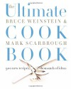 The Ultimate Cook Book: 900 New Recipes, Thousands of Ideas - Bruce Weinstein, Mark Scarbrough