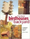 The Best Birdhouses for Your Backyard - Michael Berger